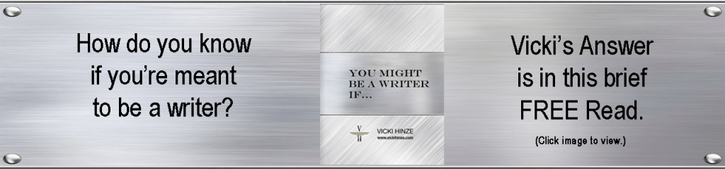 Vicki Hinze, How to know if you're meant to be a writer, meant to be an author