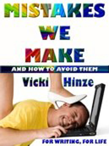 writing, life, common sense guide, avoiding mistakes, mistakes we make, vicki hinze