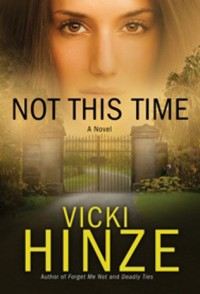 vicki hinze, not this time, crossroads crisis center series, book 3, inspirational romantic thriller, romantic suspense