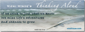 If we stick to what we know, we miss adventures and chances to grow, vicki hinze