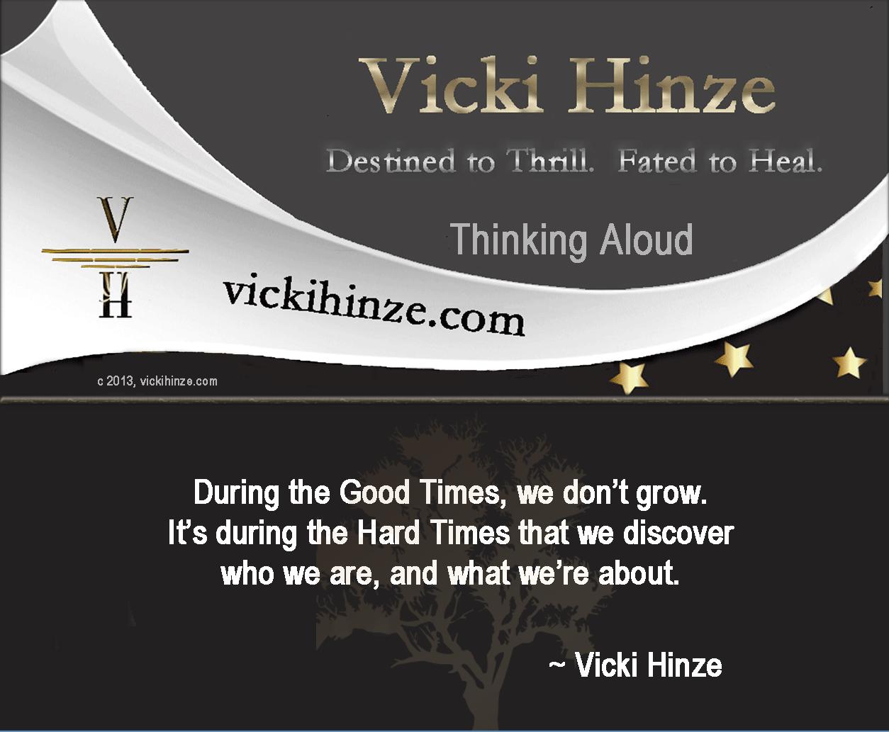 good times, hard times, vicki hinze, thinking aloud