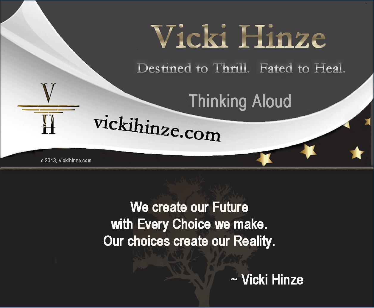 Vicki Hinze, future, reality, thinking aloud