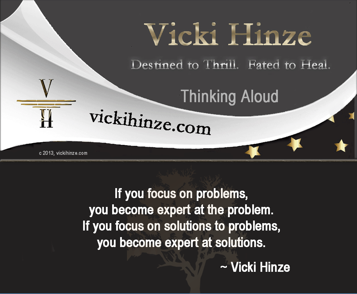 vicki hinze, problems, solutions, thinking aloud