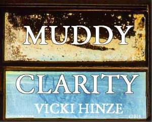 vicki hinze, Muddy Clarity, On Writing