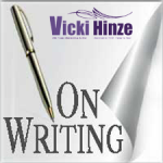 vicki hinze, on writing
