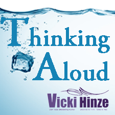 vicki hinze, thinking aloud