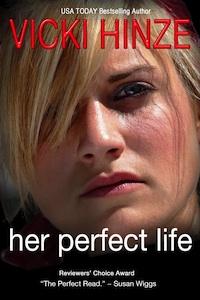 Her Perfect Life, Vicki Hinze