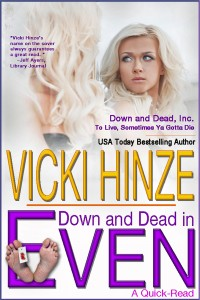 vicki hinze, down and dead in even