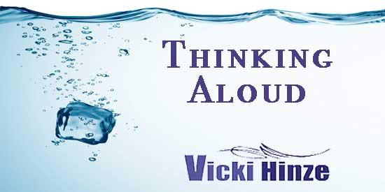 Vicki Hinze, Thinking Aloud Blog