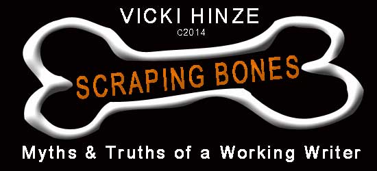 Vicki Hinze, On Writing, Scraping Bones, Truths of a Working Writer