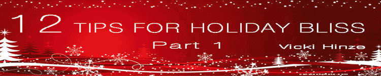 12 Tips for Holiday Bliss: Part 1