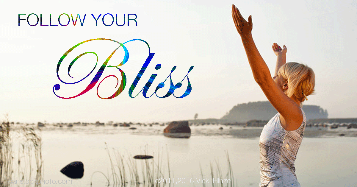 vicki hinze, follow your bliss