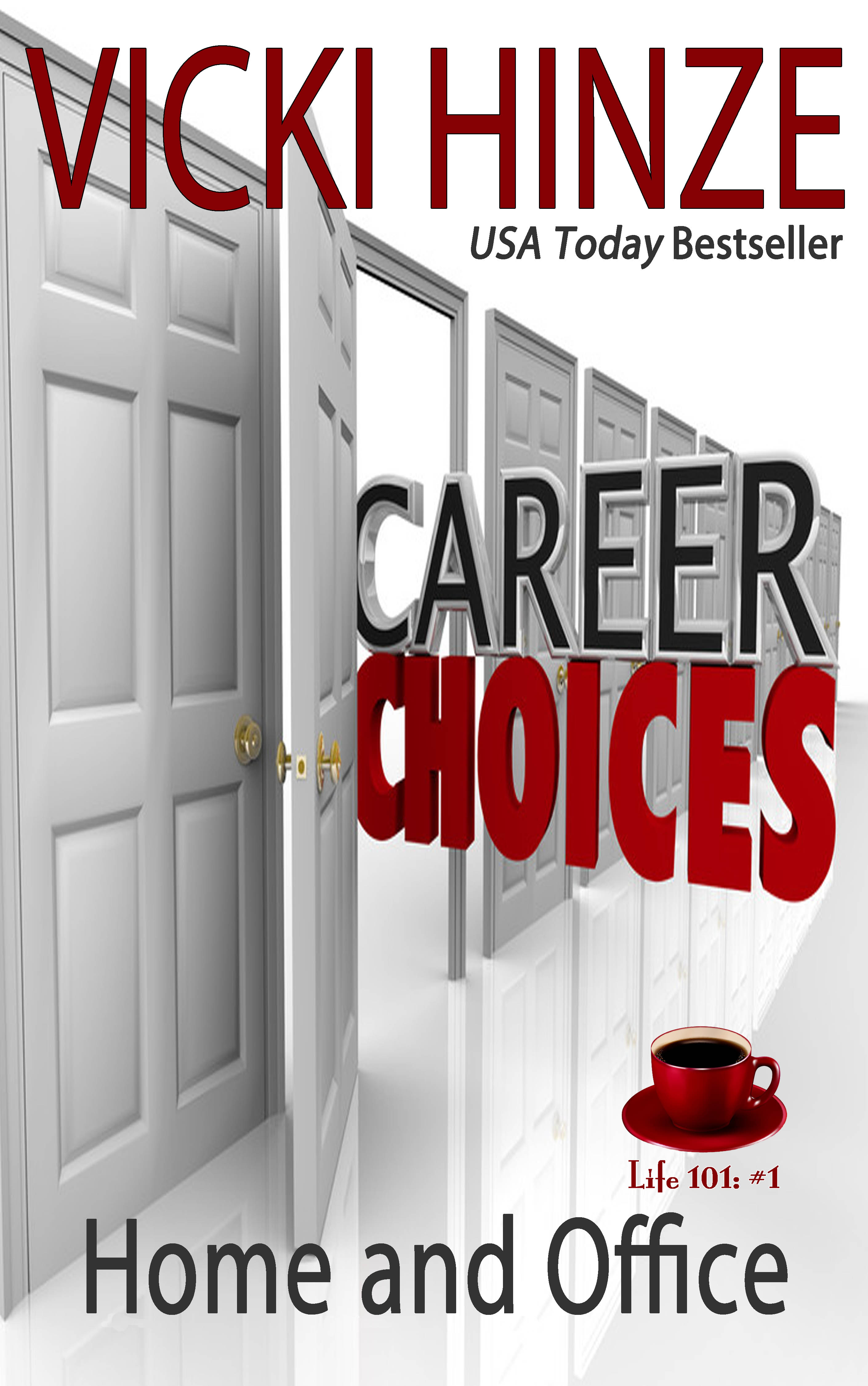 vicki hinze, career choices: home and office, Life 101 article series, #1