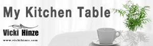 Vicki Hinze Blog, My Kitchen Table