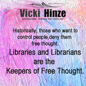 Vicki Hinze, Quotes on Libraries