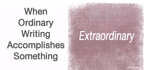 vicki hinze, on writing, something ordinary becomes extraordinary