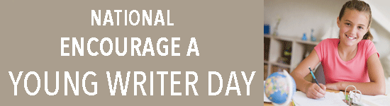 National Encourage a Young Writer Day