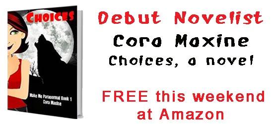 Cora Maxine, Choices, debut novelist