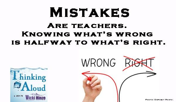 Mistakes, Vicki Hinze, Thinking Aloud