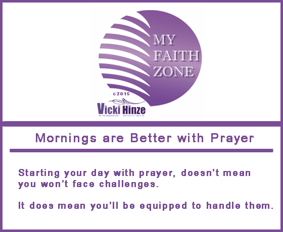 Mornings are Better with Prayer, My Faith Zone, Vicki Hinze