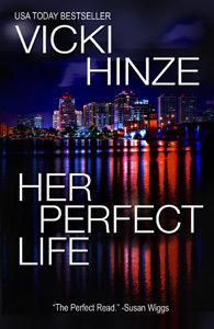 Her Perfect Life, Vicki Hinze, Reunion Novel