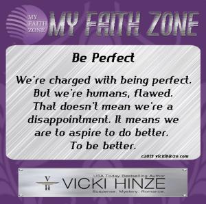 Be Perfect, My Faith Zone, Vicki Hinze