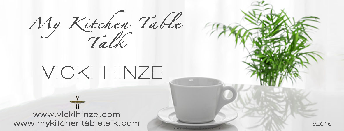 My Kitchen Table Talk, Vicki Hinze