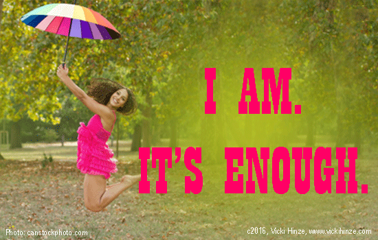I AM. IT'S ENOUGH.