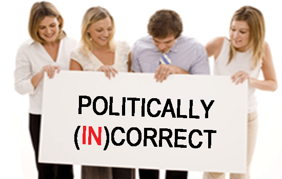 Politically (in)Correct:  It Is What It Is