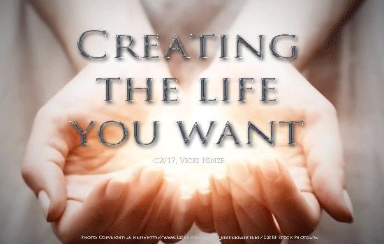 Vicki Hinze, Creating the Life You Want