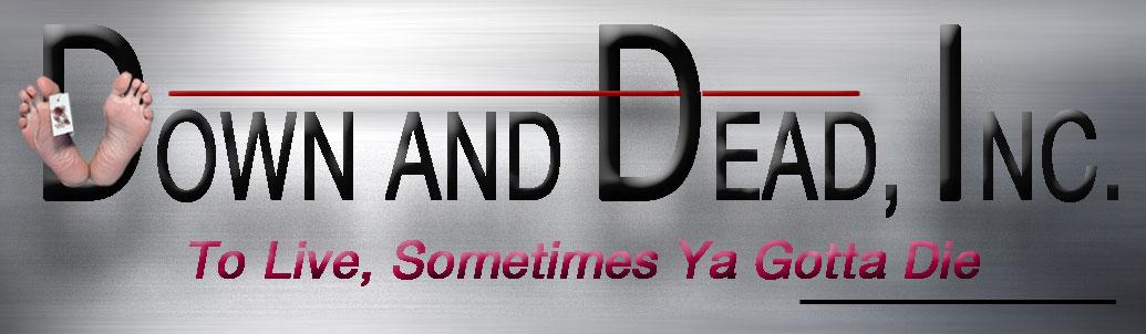 Down and Dead, Inc.:  Down and Dead in Dallas