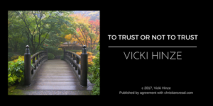 Vicki Hinze, To Trust or Not to Trust