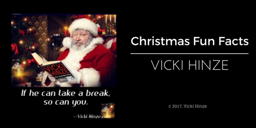 vicki hinze, 10 Christmas fun facts