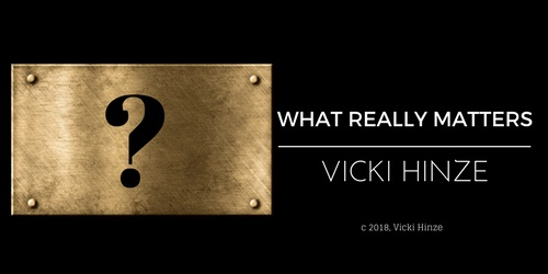 Vicki Hinze, Christians Read, What really matters