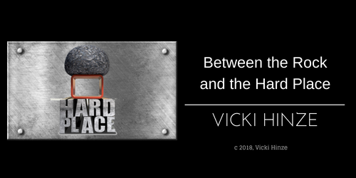 Vicki Hinze, Between the Rock and the Hard Place