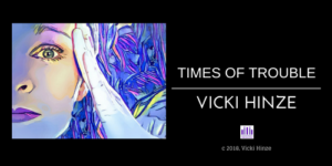 Times of Trouble, Vicki Hinze