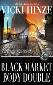 VICKI HINZE, S.A.S.S. SERIES, BLACK-MARKET BODY DOUBLE, ROMANTIC THRILLER