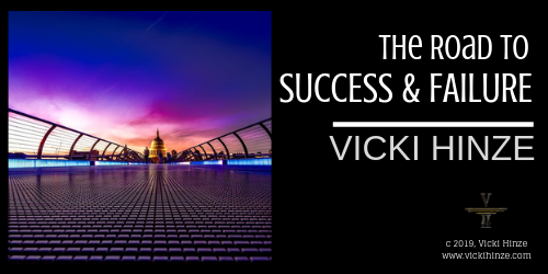 The Road to Success and Failure