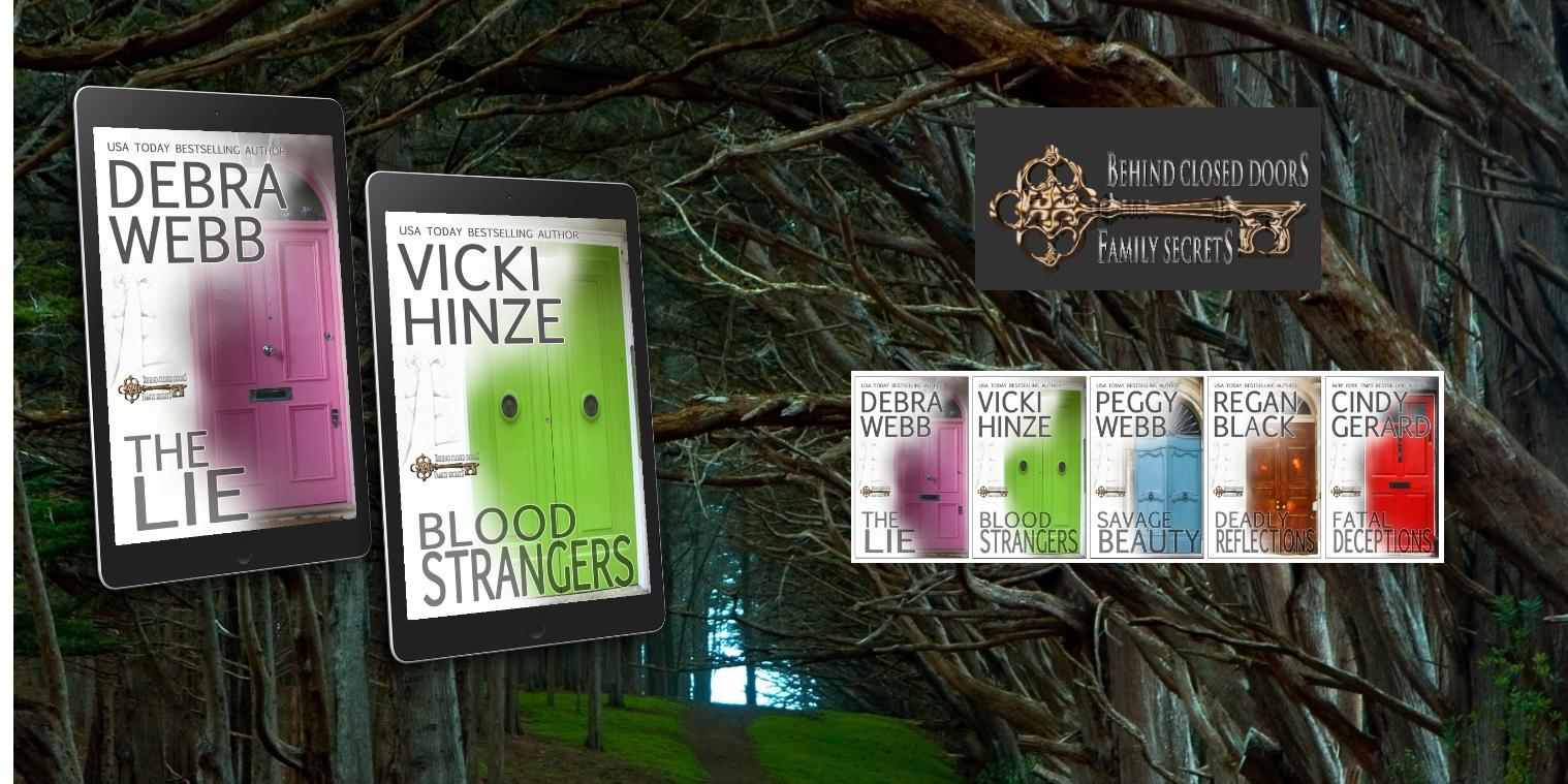 Blood Strangers: Behind Closed Doors: Family Secrets, Vicki Hinze, The Lie, Debra Webb, Poised Pen Productions, Book Talk Radio