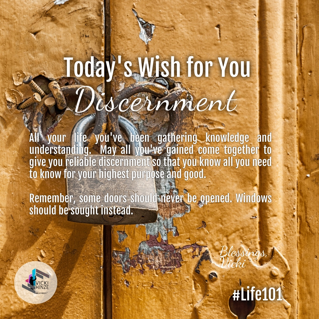 Discernment, today's wishes, blessings, vicki hinze