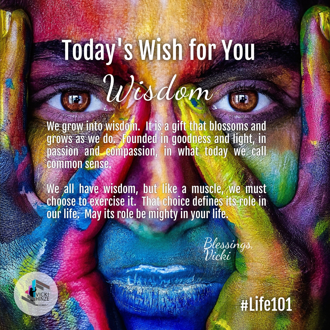 Wisdom, Today's Wishes, Blessings, Vicki Hinze
