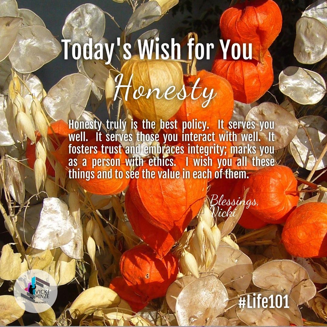 Honesty, wishes, blessings, vicki hinze