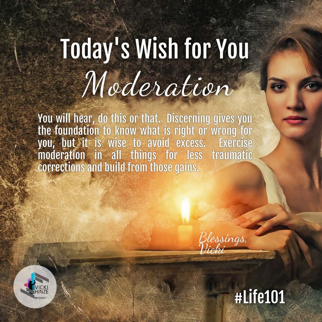 Moderation, Vicki Hinze, Today's Wishes