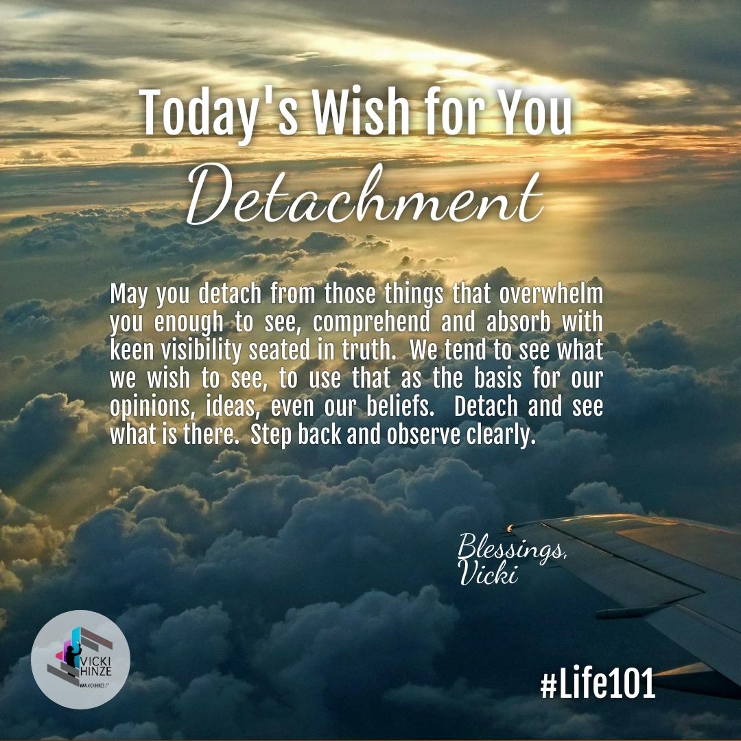 Detachment, wishes, vicki hinze