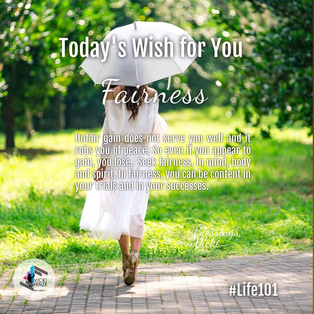 Fairness, morning wishes, vicki hinze