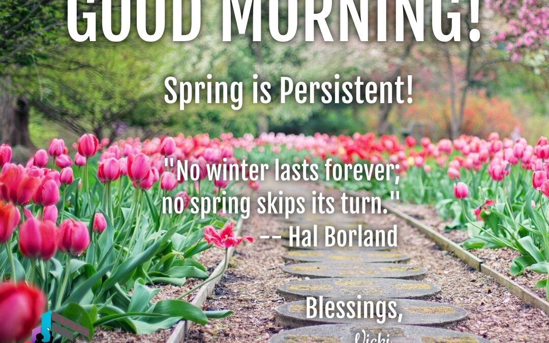 Good Morning:  Spring is Persistent