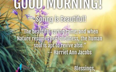 Good Morning: Spring is Beautiful!