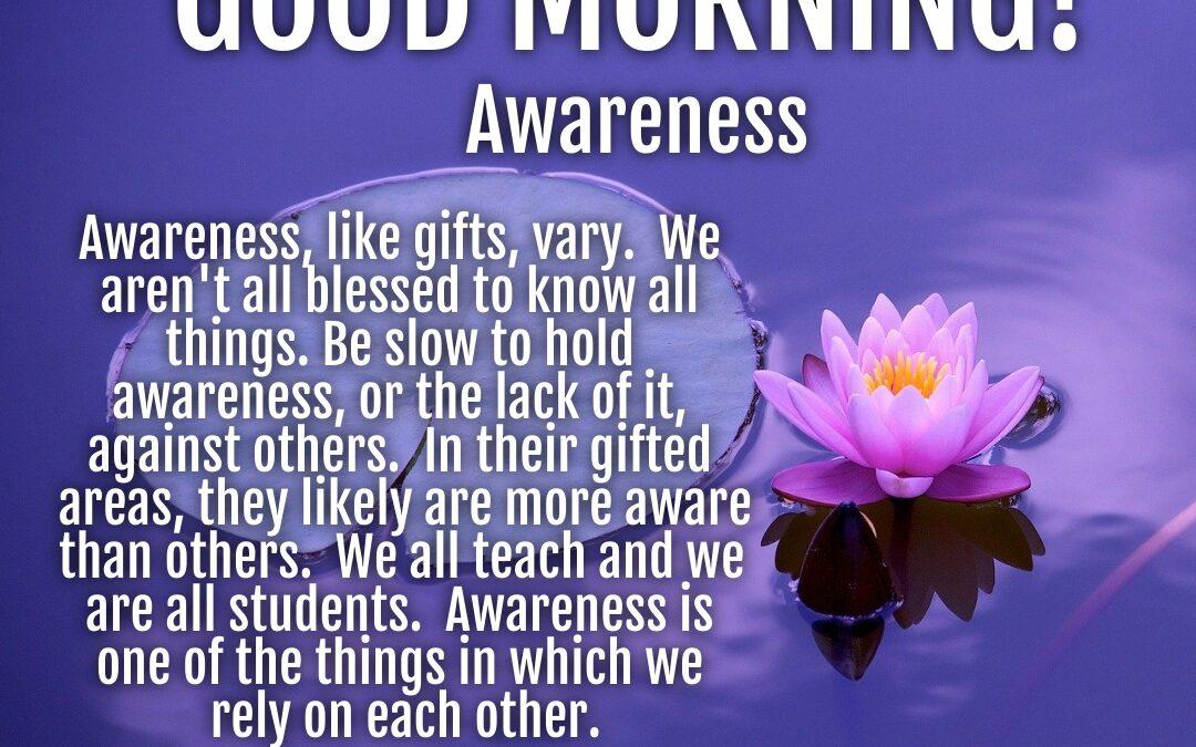 Morning Wish:  Awareness