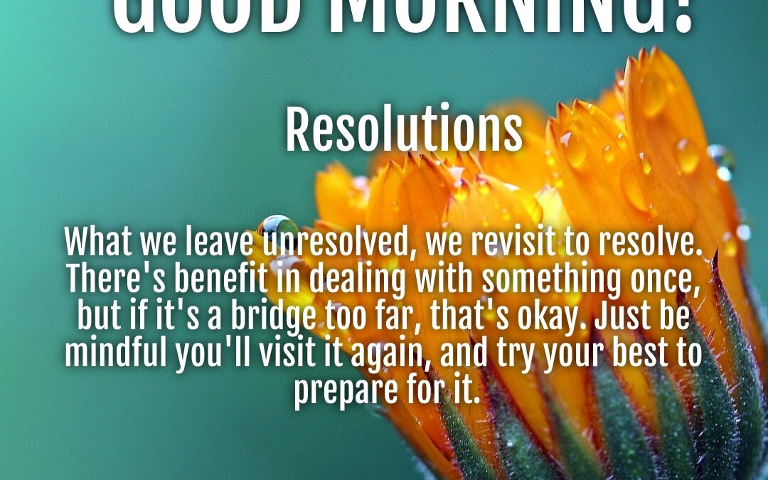 Morning Wishes:  Resolutions