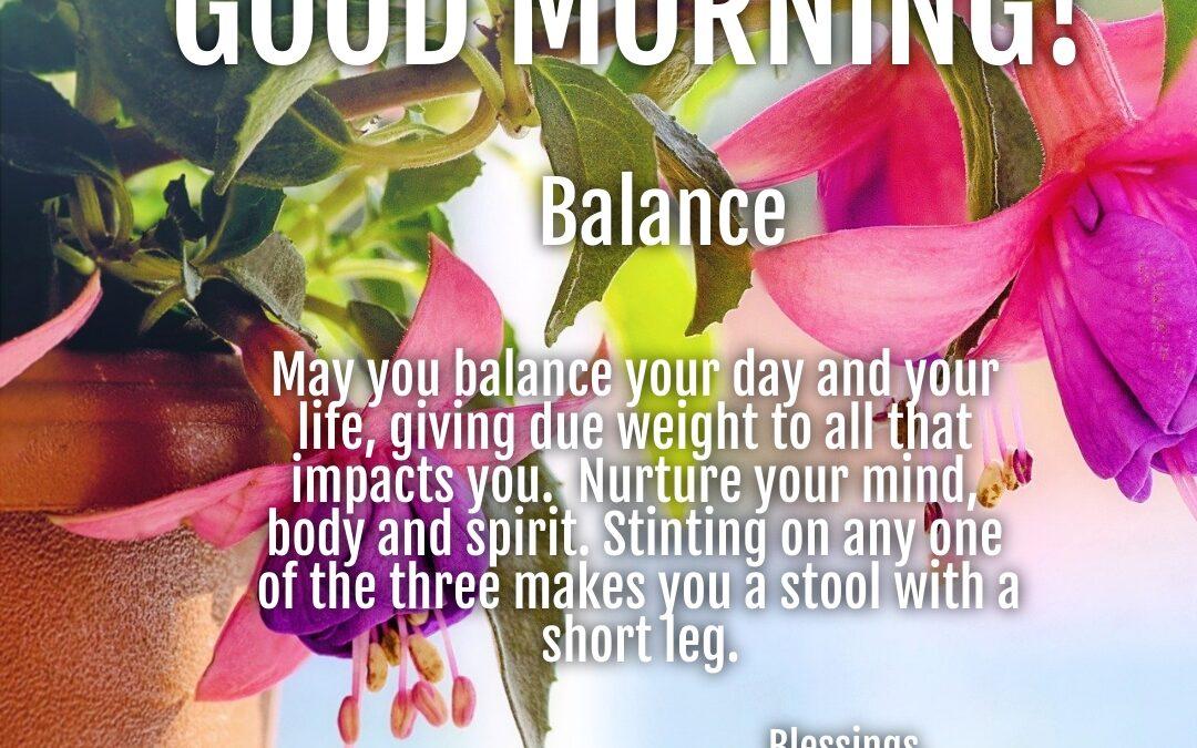 Morning Wishes: Balance